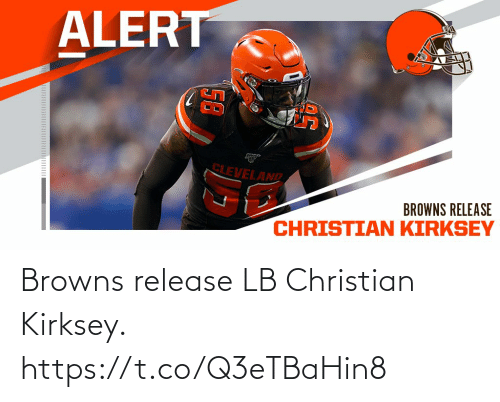 Christian: Browns release LB Christian Kirksey. https://t.co/Q3eTBaHin8