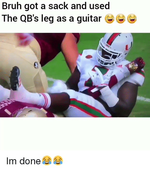 Bruh, Funny, and Guitar: Bruh got a sack and used  The QB's leg as a guitar G)G Im done😂😂