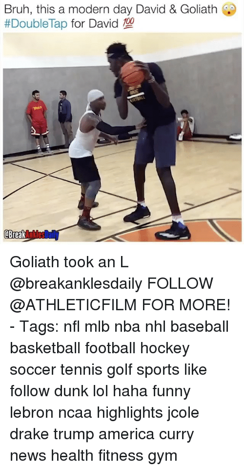 America, Baseball, and Basketball: Bruh, this a modern day David & Goliath  #Double Tap  for David  OBreak Goliath took an L @breakanklesdaily FOLLOW @ATHLETICFILM FOR MORE! - Tags: nfl mlb nba nhl baseball basketball football hockey soccer tennis golf sports like follow dunk lol haha funny lebron ncaa highlights jcole drake trump america curry news health fitness gym