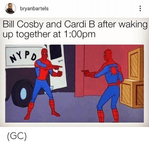 cosby: bryanbartels  Bill Cosby and Cardi B after waking  up together at 1:00pm (GC)