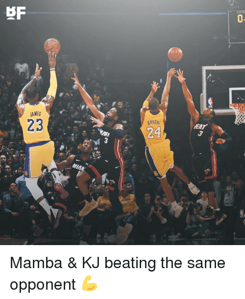 mamba: BRYANT  HEAT  AMES  23  24  MIAN Mamba & KJ beating the same opponent 💪