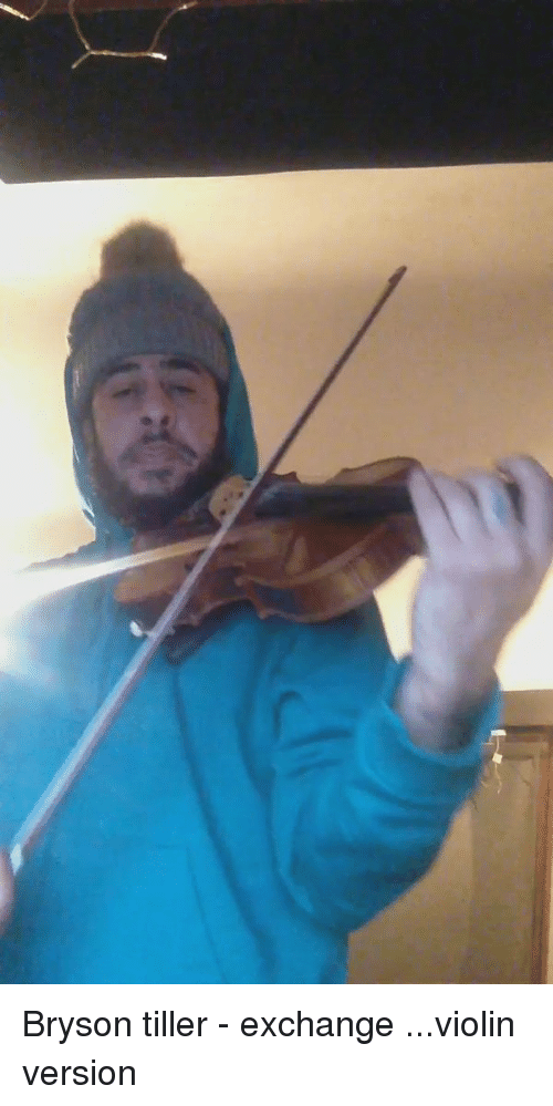 Bryson Tiller, Funny, and Violins: Bryson tiller - exchange ...violin version