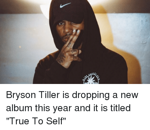 "Bryson Tiller, Memes, and New Album: Bryson Tiller is dropping a new album this year and it is titled ""True To Self"""