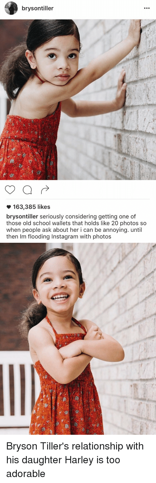 Bryson Tiller, Funny, and Instagram: brysontiller  163,385 likes  brysontiller seriously considering getting one of  those old school wallets that holds like 20 photos so  when people ask about her i can be annoying. until  then Im flooding Instagram with photos Bryson Tiller's relationship with his daughter Harley is too adorable