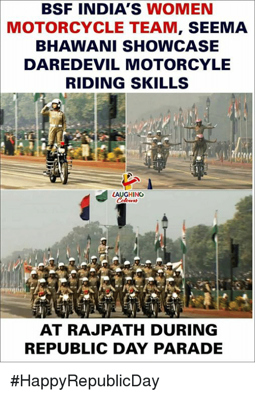Daredevil, Motorcycle, and Women: BSF INDIA'S WOMEN  MOTORCYCLE TEAM, SEEMA  BHAWANI SHOWCASE  DAREDEVIL MOTORCYLE  RIDING SKILLS  LAUGHING  AT RAJPATH DURING  REPUBLIC DAY PARADE #HappyRepublicDay