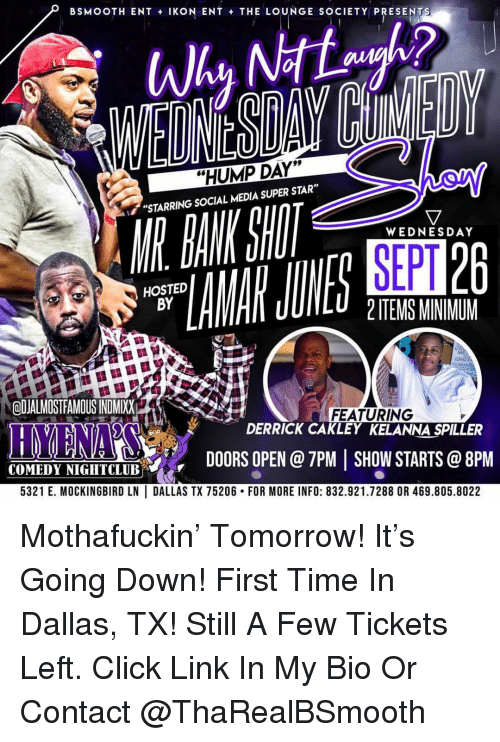 """ikon: BSMOOTH ENT + IKON ENT THE LOUNGE SOCIETY PRESENTS  """"HUMP DAY  """"STARRING SOCIAL MEDIA SUPER STAR""""  MR. RANK SIHUT  WEDNESDAY  SEPT  HOSTED  BY  2ITEMS MINIMUM  QUJALMOSTFAMOUS INDMIXX  FEATURING  DERRICK CAKLEY KELANNA SPILLER  EDIHDOORS OPEN C@ TPM 