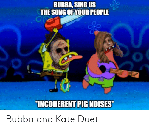 duet: Bubba and Kate Duet