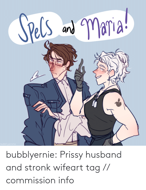 Commission: bubblyernie:  Prissy husband and stronk wifeart tag // commission info
