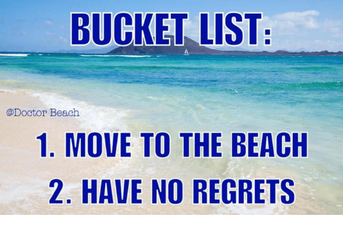 bucket list doctor beach 1 move to the beach 2 have no