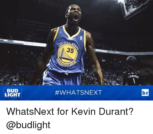 Kevin Durant and Sports: BUD  LIGHT  DEN  35  #WHAT SNEXT  br WhatsNext for Kevin Durant? @budlight
