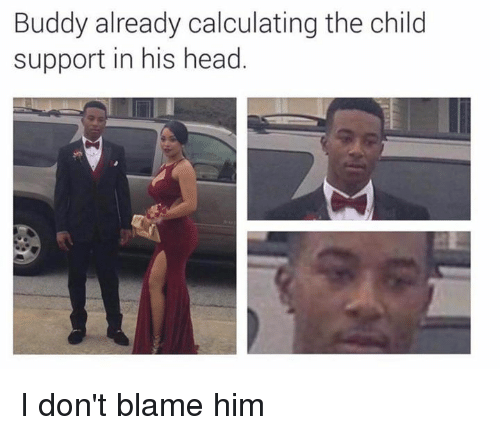 Dank Memes: Buddy already calculating the child  support in his head I don't blame him