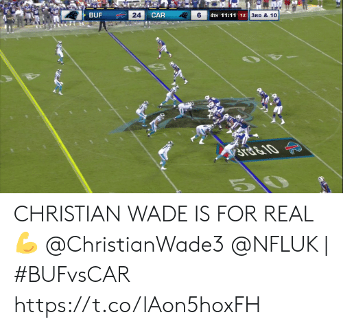 Memes, 🤖, and Car: BUF  24  CAR  6  4TH 11:11 12  3RD & 10  STE&10  5 CHRISTIAN WADE IS FOR REAL 💪  @ChristianWade3 @NFLUK | #BUFvsCAR https://t.co/lAon5hoxFH