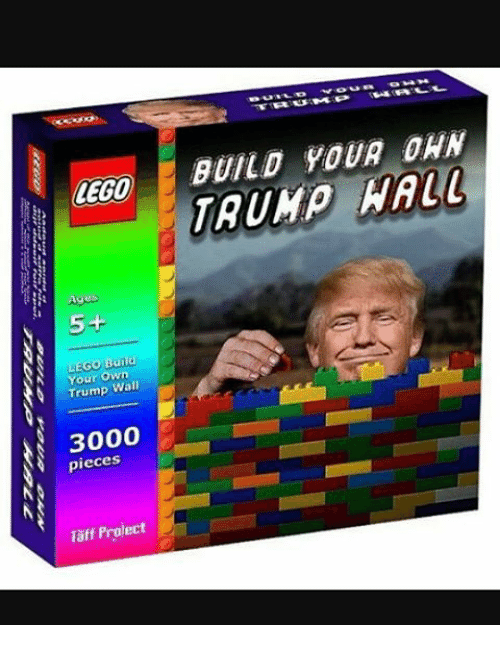 Lego Age: BUILD YOUR DAMN  LEGO  Ages  EGO Build  Your own  Trump Wall  3000  pieces  Taff Prolect D
