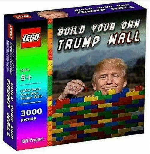 Trump Wall: BUILO 9OUR OHN  LEGO  TRUMP HAL  Ages  54  LEGO BU  Your own  Trump Wall  3000  pieces  Täff Project