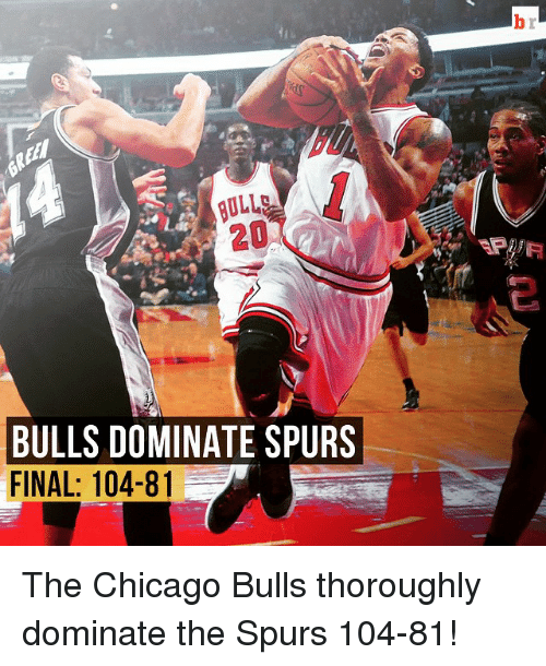 Chicago, Chicago Bulls, and Finals: BULLS DOMINATE SPURS  FINAL: 104-81 The Chicago Bulls thoroughly dominate the Spurs 104-81!