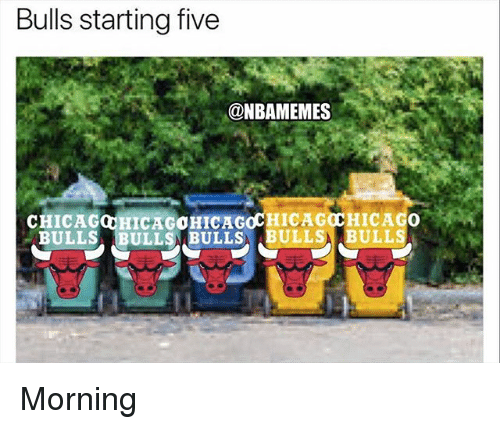 Nba, Bulls, and Five: Bulls starting five  @NBAMEMES  CHICAGOHICAGOHICAGOCHICAGOCHICAGO  BULLS BULLSBULLS ABULLSABULLSAA Morning