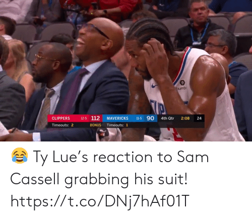 Clippers: bumbl  11-5 90  12-5 112  CLIPPERS  MAVERICKS  4th Qtr  2:08  Timeouts: 2  BONUS  Timeouts: 1  24 😂 Ty Lue's reaction to Sam Cassell grabbing his suit!  https://t.co/DNj7hAf01T