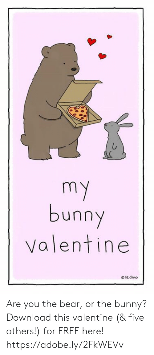 Download This: bunny  Valentine  Oliz climo Are you the bear, or the bunny? Download this valentine (& five others!) for FREE here!  https://adobe.ly/2FkWEVv