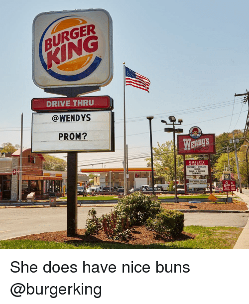 iter: BURGER  KING  DRIVE THRU  @WENDYS  PROM?  WenDys  QUALITY  SOUTHNEST AVOCADO  CHICKEN  SALAD& CHICKEN  SANDWICH  PICK-UP WINDOM OPEN LATE  EXIT ITER She does have nice buns @burgerking