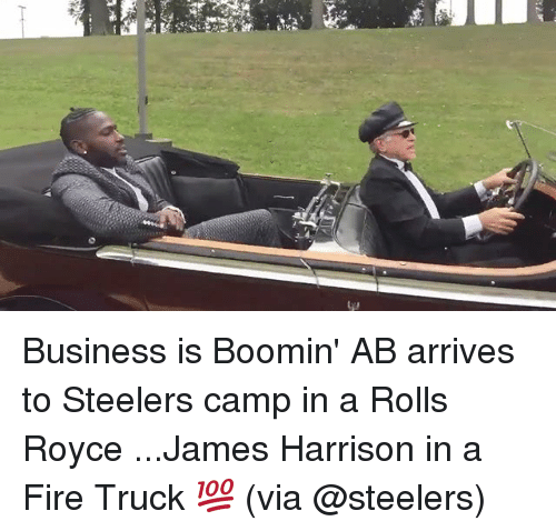 Fire, Sports, and Business: Business is Boomin' AB arrives to Steelers camp in a Rolls Royce ...James Harrison in a Fire Truck 💯 (via @steelers)