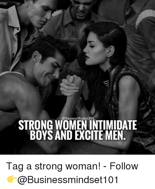 strong women: @BusinessMindset 101  STRONG WOMEN INTIMIDATE  BOYS AND EXCITE MEN Tag a strong woman! - Follow 👉@Businessmindset101