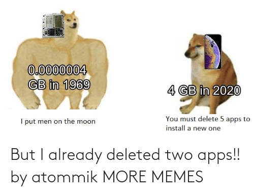 Apps: But I already deleted two apps!! by atommik MORE MEMES