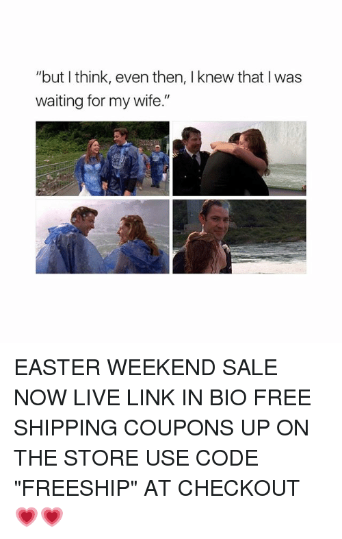 """Easter, Memes, and Free: """"but I think, even then, knew that I was  waiting for my wife."""" EASTER WEEKEND SALE NOW LIVE LINK IN BIO FREE SHIPPING COUPONS UP ON THE STORE USE CODE """"FREESHIP"""" AT CHECKOUT 💗💗"""