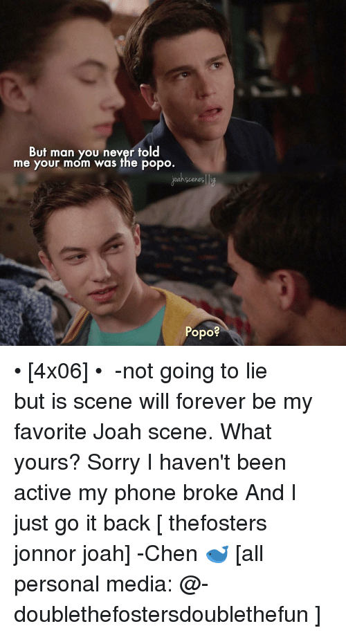 Jonnor: But man you never told  me your mom was the popo.  Dan scenes  Popo? • [4x06] • ⠀⠀⠀⠀⠀⠀⠀⠀⠀ -not going to lie but is scene will forever be my favorite Joah scene. What yours? Sorry I haven't been active my phone broke And I just go it back⠀⠀⠀⠀⠀⠀⠀⠀⠀ [ thefosters jonnor joah] -Chen 🐋 [all personal media: @-doublethefostersdoublethefun ]
