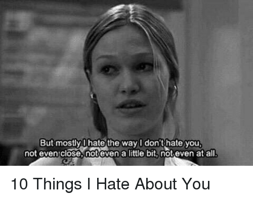 25+ Best Memes About 10 Thing I Hate About You