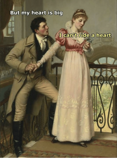Heart, Classical Art, and Big: But my heart is big  I cant ride a heart
