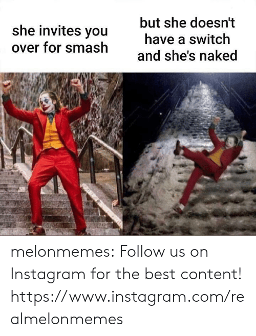 Smashing: but she doesn't  she invites you  have a switch  over for smash  and she's naked melonmemes:  Follow us on Instagram for the best content! https://www.instagram.com/realmelonmemes
