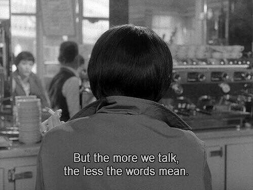 the words: But the more we talk  the less the words mean