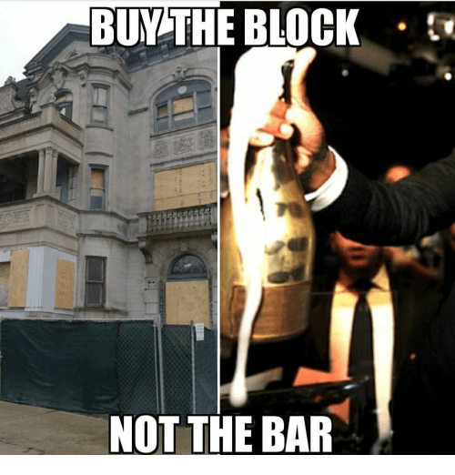 Memes, 🤖, and Bar: BUY THE BLOCK  NOT THE BAR