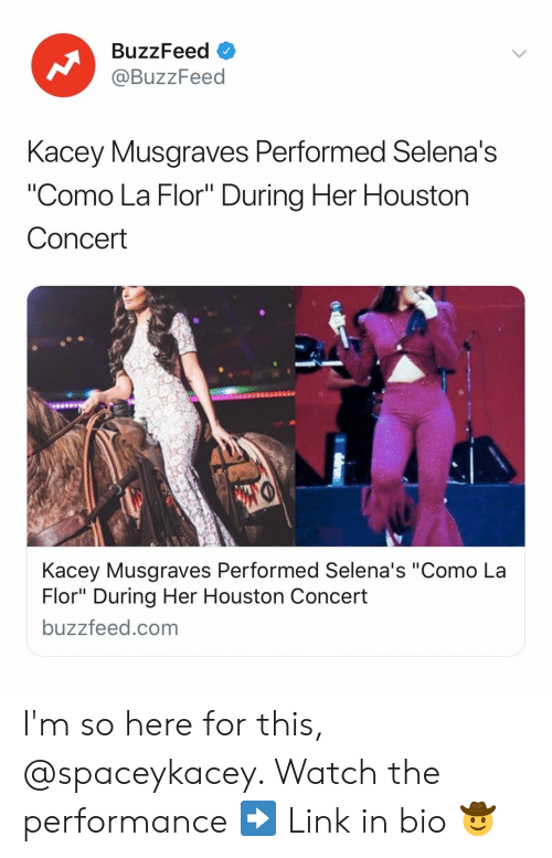 """kacey musgraves: BuzzFeed  @BuzzFeed  Kacey Musaraves Performed Selena's  """"Como La Flor"""" During Her Houston  Concert  Kacey Musgraves Performed Selena's """"Como La  Flor"""" During Her Houston Concert  buzzfeed.com I'm so here for this, @spaceykacey. Watch the performance ➡️ Link in bio 🤠"""