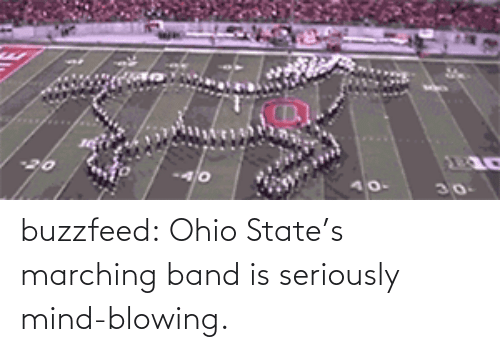 Ohio State: buzzfeed:  Ohio State's marching band is seriously mind-blowing.