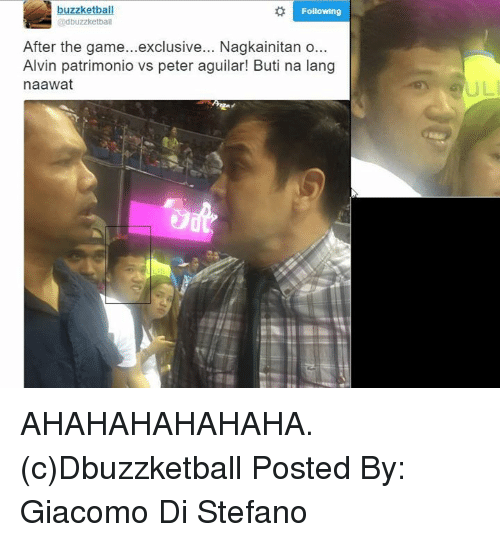 The Game, Game, and Games: buzzketball  Following  @dbuzzketball  After the game... exclusive... Nagkainitan o...  Alvin patrimonio vs peter aguilar! Buti na lang  naawat  SULI AHAHAHAHAHAHA.   (c)Dbuzzketball  Posted By: Giacomo Di Stefano‎