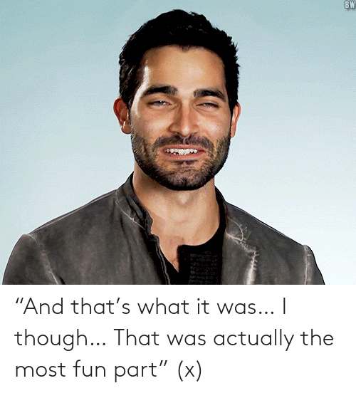 "tyler hoechlin: BW  ""And that's what it was… I though… That was actually the most fun part"" (x)"