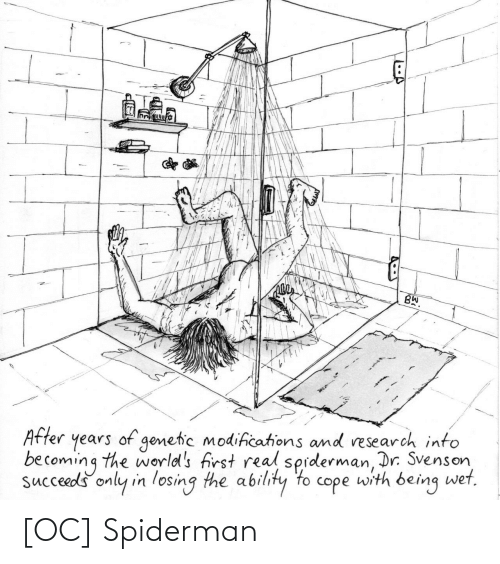 Spiderman: BW.  years of genetic modifications and research into  becoming the world's first real sprderman, Dr. Svenson,  succeeds only in losing the ability to cope with being wet,  After [OC] Spiderman