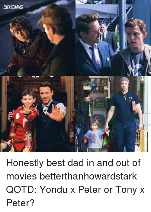 yondu: BXCKYBARNES Honestly best dad in and out of movies betterthanhowardstark QOTD: Yondu x Peter or Tony x Peter?