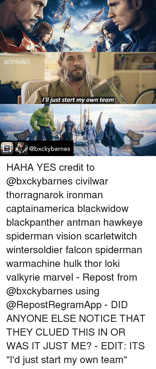 "falcone: BXCKYBARNES  I'll just start my own team  @bxckybarnes HAHA YES credit to @bxckybarnes civilwar thorragnarok ironman captainamerica blackwidow blackpanther antman hawkeye spiderman vision scarletwitch wintersoldier falcon spiderman warmachine hulk thor loki valkyrie marvel - Repost from @bxckybarnes using @RepostRegramApp - DID ANYONE ELSE NOTICE THAT THEY CLUED THIS IN OR WAS IT JUST ME? - EDIT: ITS ""I'd just start my own team"""