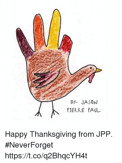 pierre paul: By- JASON  PIERRE PAUL Happy Thanksgiving from JPP. #NeverForget https://t.co/q2BhqcYH4t