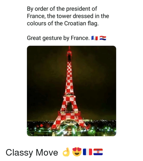 Croatian: By order of the president of  France, the tower dressed in the  colours of the Croatian flag  Great gesture by France.I Classy Move 👌😍🇫🇷🇭🇷