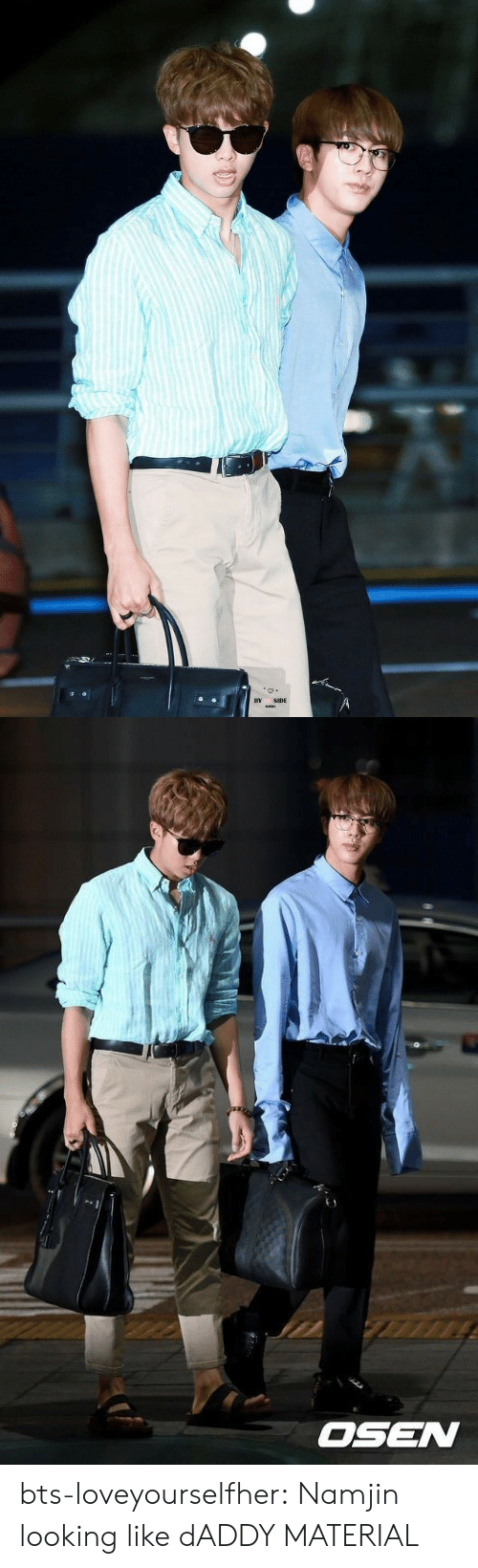 Namjin: BY SIDE   OSEN bts-loveyourselfher:  Namjin looking like dADDY MATERIAL