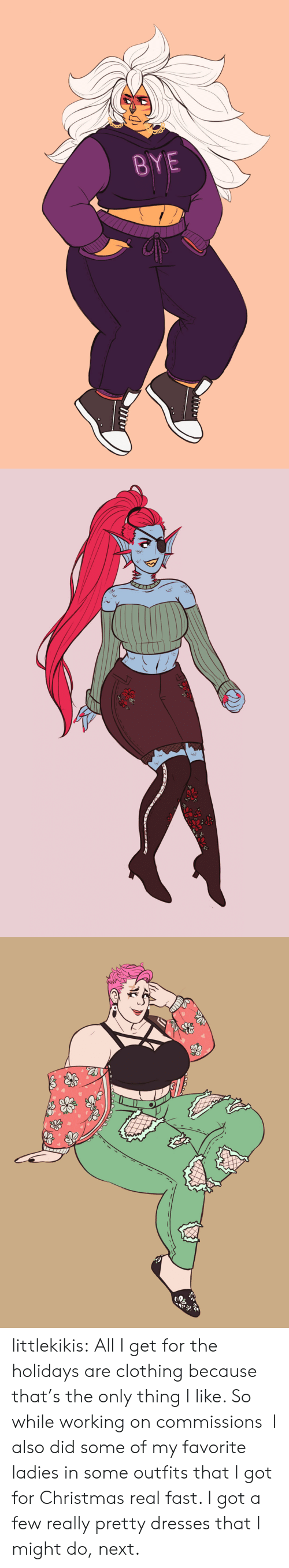 the holidays: BYE littlekikis:  All I get for the holidays are clothing because that's the only thing I like. So while working on commissions I also did some of my favorite ladies in some outfits that I got for Christmas real fast. I got a few really pretty dresses that I might do, next.