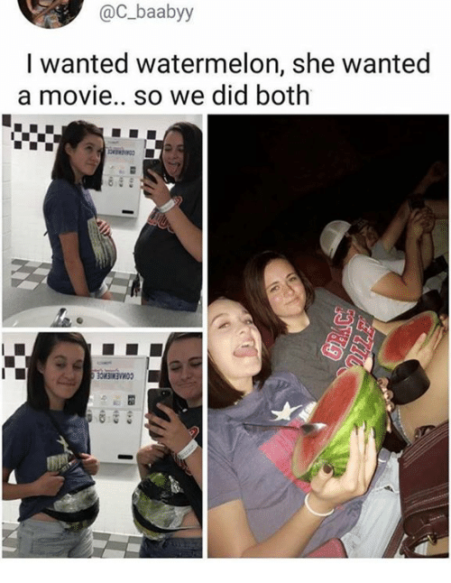 Watermelone: @C baabyy  I wanted watermelon, she wanted  a movie.. so we did both