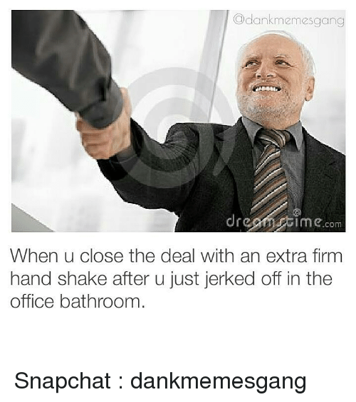 C Dankmemesgang Dro I Mecom When U Close The Deal With An Extra Firm