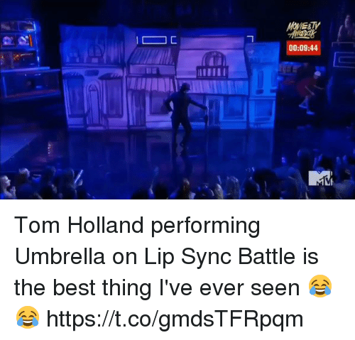 lip-sync: C  HONESTY  00:09:44 Tom Holland performing Umbrella on Lip Sync Battle is the best thing I've ever seen 😂😂 https://t.co/gmdsTFRpqm