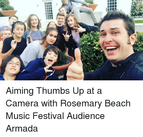 Thumb Up: c  m  O  yl Aiming Thumbs Up at a Camera with Rosemary Beach Music Festival Audience Armada