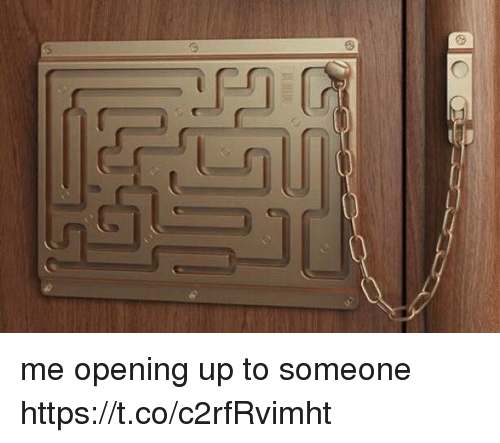 Someone, Coed, and Opening: C me opening up to someone https://t.co/c2rfRvimht