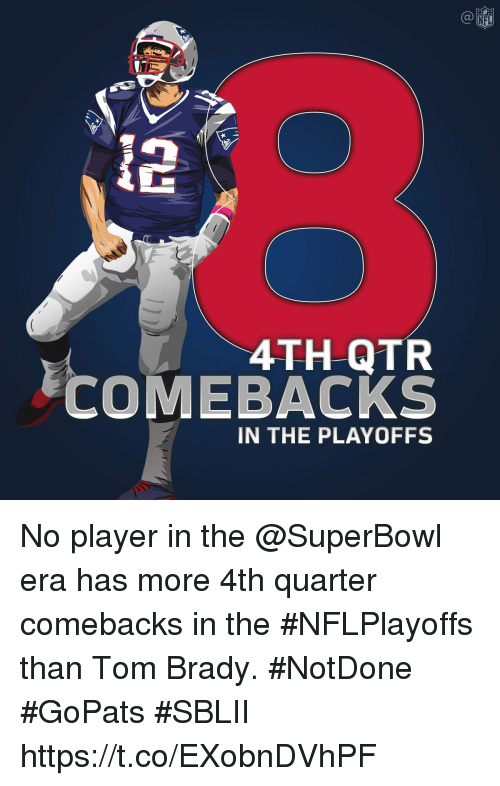 Memes, Nfl, and Tom Brady: C@  NFL  4TH QTR  COMEBACKS  IN THE PLAYOFFS No player in the @SuperBowl era has more 4th quarter comebacks in the #NFLPlayoffs than Tom Brady. #NotDone #GoPats #SBLII https://t.co/EXobnDVhPF